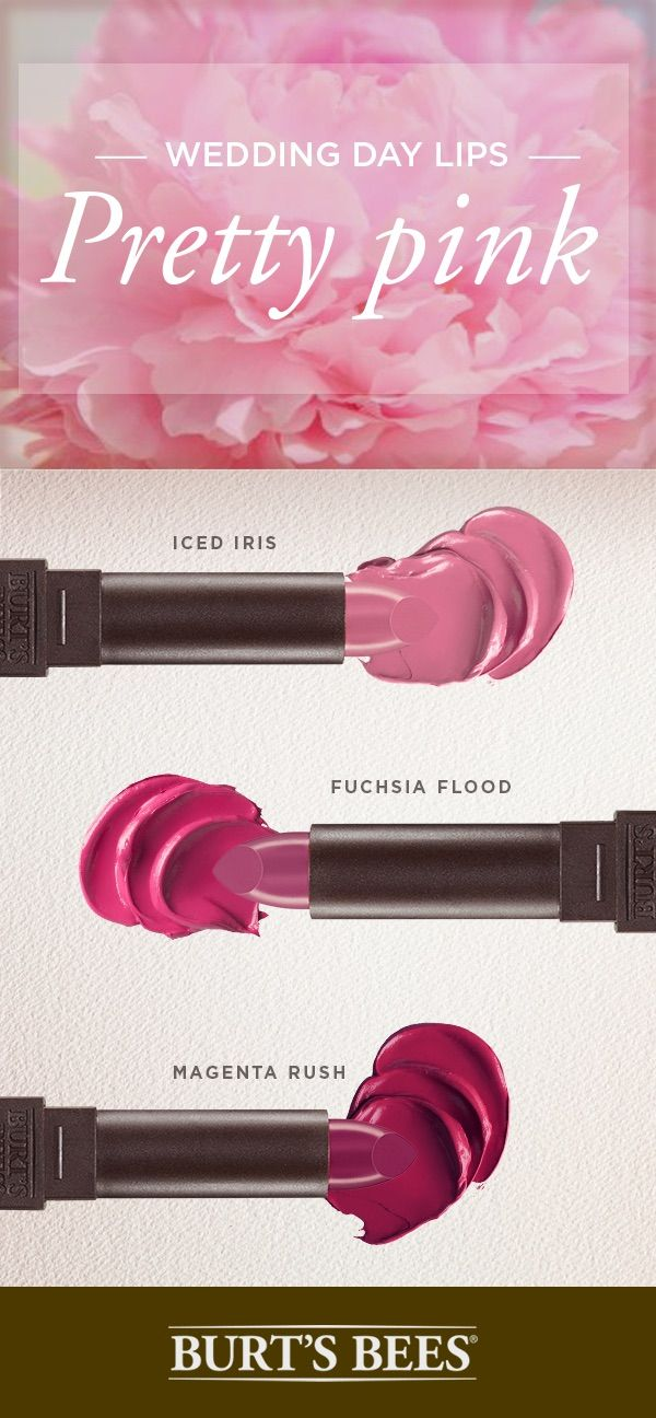 It's only natural to want to look and feel your best on your wedding day. Let your lips join in on the fun! Celebrity makeup artist Georgie Eisdell knows moisture is key for the big day. That's why she suggests Burt's Bees satin lipstick for a pink lip that will keep your lips happy and healthy all day long.