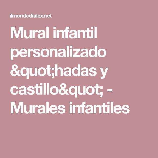 """Mural infantil personalizado """"hadas y castillo"""" - Murales infantiles"""