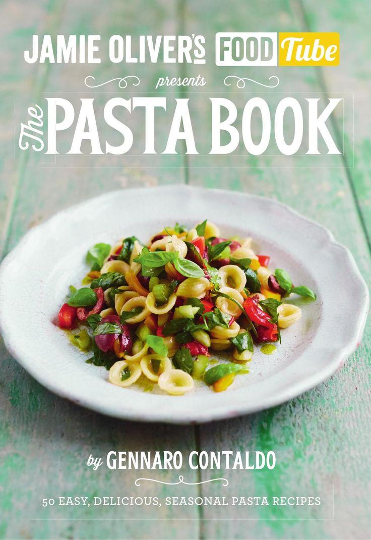 Jamie Oliver's Food Tube Presents: The Pasta Book by Gennaro Contaldo