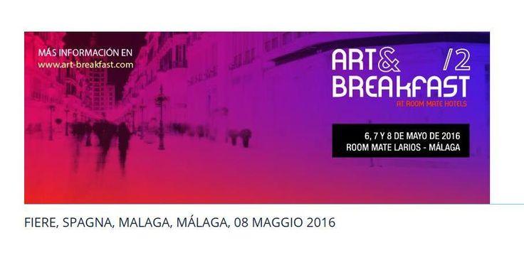 Art Fair Malaga - Spain - Art & Breakfast  - 6,7,8 de Mayo 2016 - Nel sito artistico GIGARTE.com trovi opere, gallerie, informazioni, news, eventi, rece...