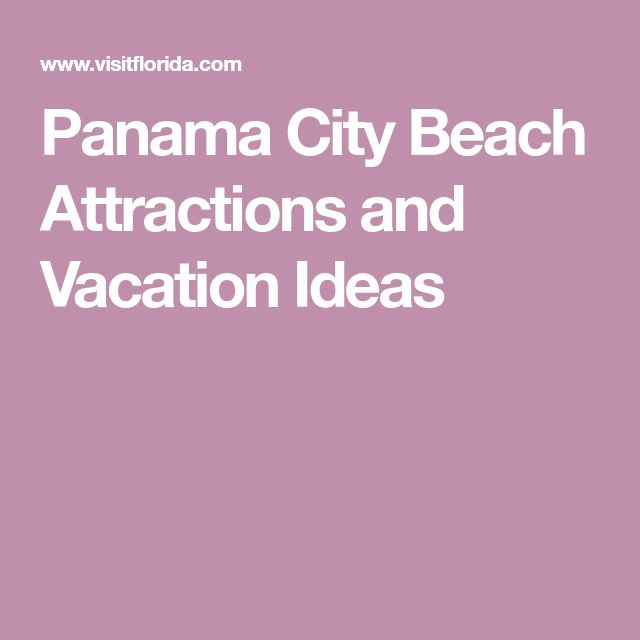 Panama City Beach Attractions and Vacation Ideas