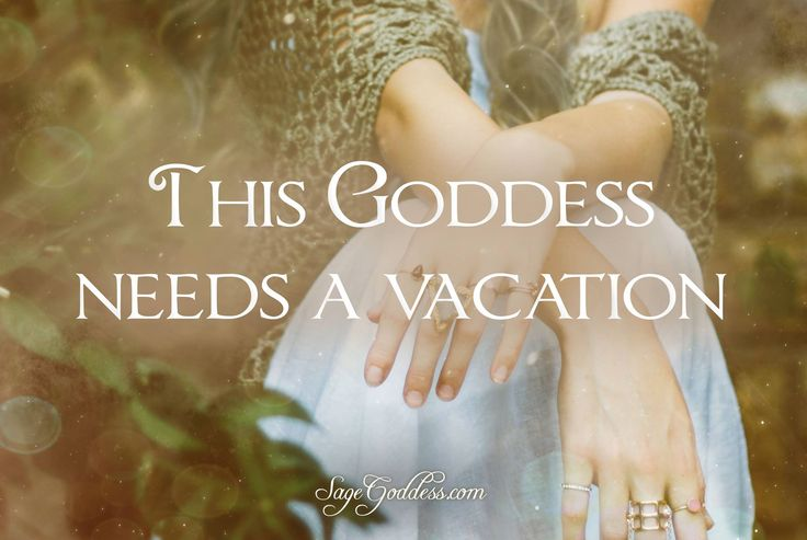 This Goddess needs a vacation. #LifeQuotes