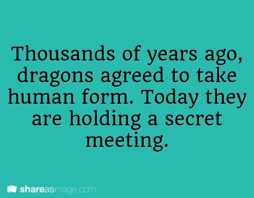Thousands of years ago, dragons agreed to take human form. Today they are holding a secret meeting.