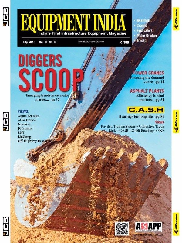 EQUIPMENT INDIA July 2015 Issue-DIGGERS SCOOP | Tower Cranes| Asphalt Plants| JCB India | Bearing | Cranes | Excavators | Moor Graders | Trucks.  #EquipmentIndia #Equipments #Cranes #Excavators #Truck #DiggerScoop