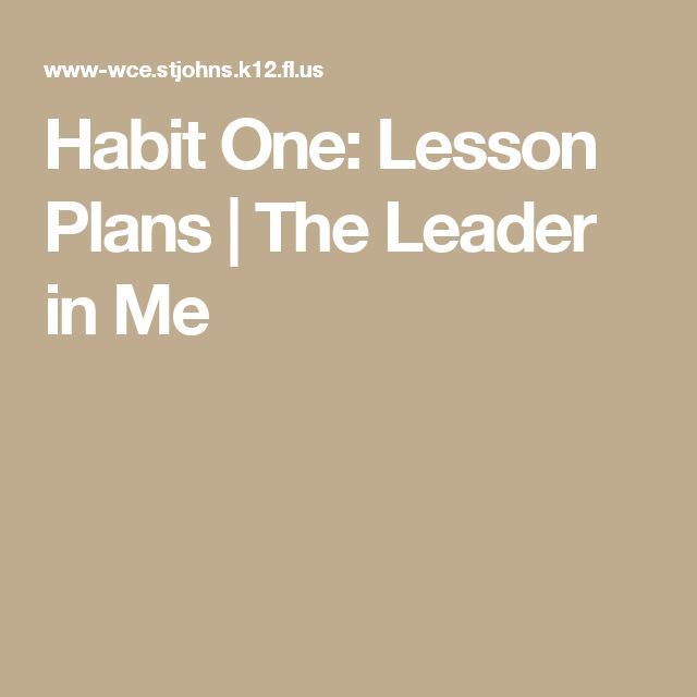Habit One: Lesson Plans | The Leader in Me