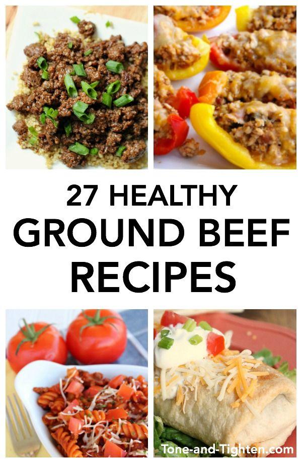 27 Healthy Ground Beef Recipes Healthy Ground Beef Beef Recipes Good Healthy Recipes