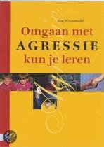 Titel: Omgaan Met Agressie Kun Je Leren.       Auteur: Ton Westerveld