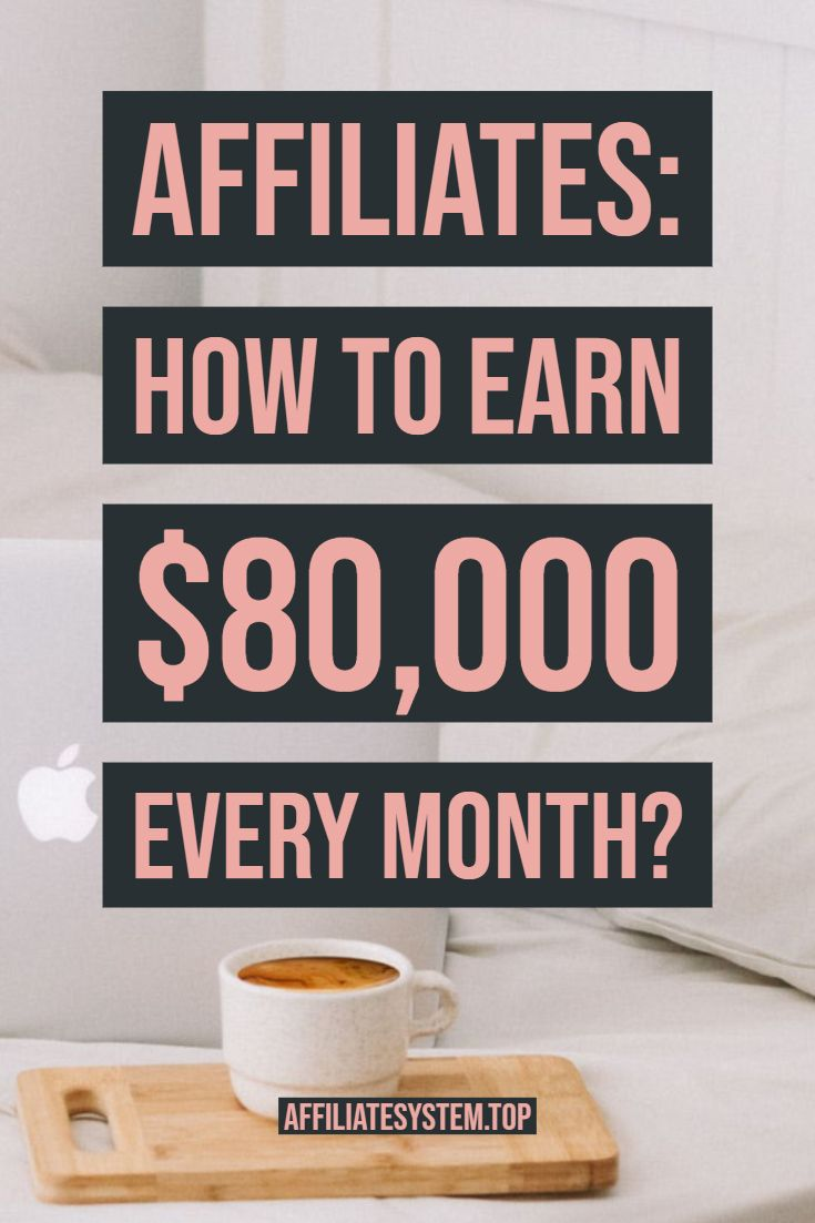 Affiliates: How to earn $80,000 every month?