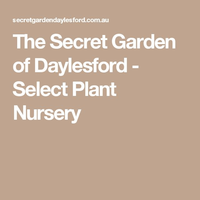 The Secret Garden of Daylesford - Select Plant Nursery