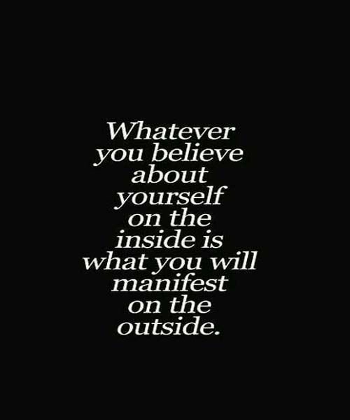 Whatever You Believe- Inspirational Quotes