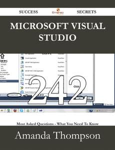 Microsoft Visual Studio 242 Success Secrets - 242 Most Asked Questions On Microsoft Visual Studio - What You Need To Know de Amanda Thompson en Gandhi