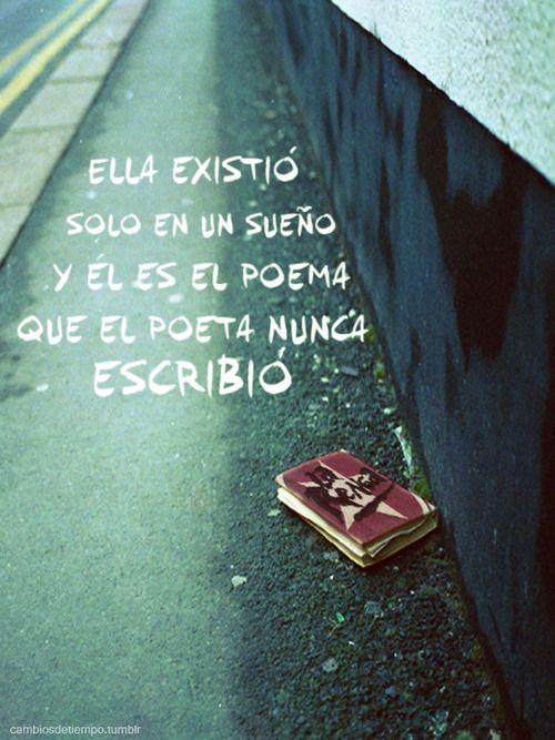 """""""ELLA existió solo en un sueño; y ÉL es el poema que el poeta nunca escribió"""" - La renga"""
