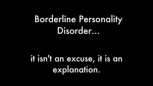 Borderline Personality Disorder. Its not a fucking cop-out....The first person who legit educates themself for me i swear i will fall so in love with