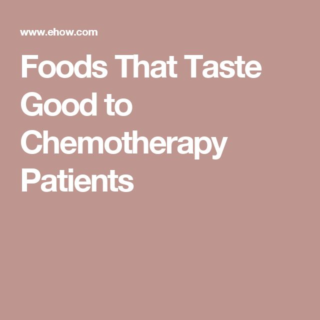 Foods That Taste Good to Chemotherapy Patients