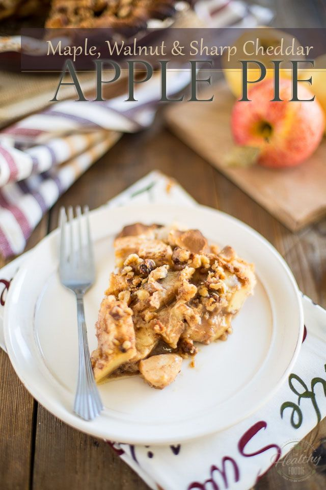 Maple Walnut Sharp Cheddar Apple Pie | thehealthyfoodie.com