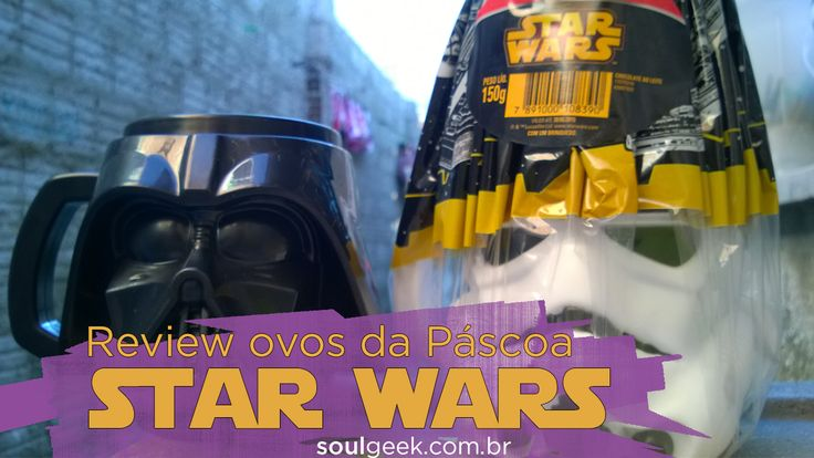Review Ovos da Páscoa Star Wars #starwars #pascoa #easteregg #review #geek #nerd #darthvader #gamer #funny