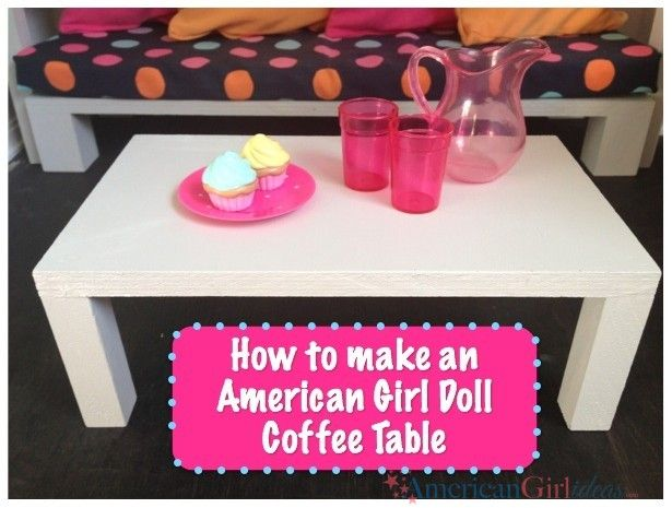 American Girl Coffee Table Living Room Set Series Part 4 Projects Pinterest American