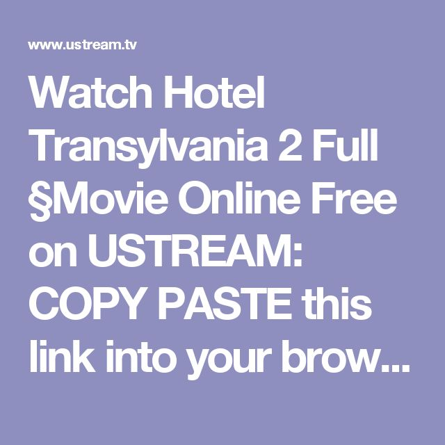 Watch Hotel Transylvania 2 Full §Movie Online Free on USTREAM: COPY PASTE this link into your browser to WATCH & DOWNLOAD film online ---> http://tinyurl.c...