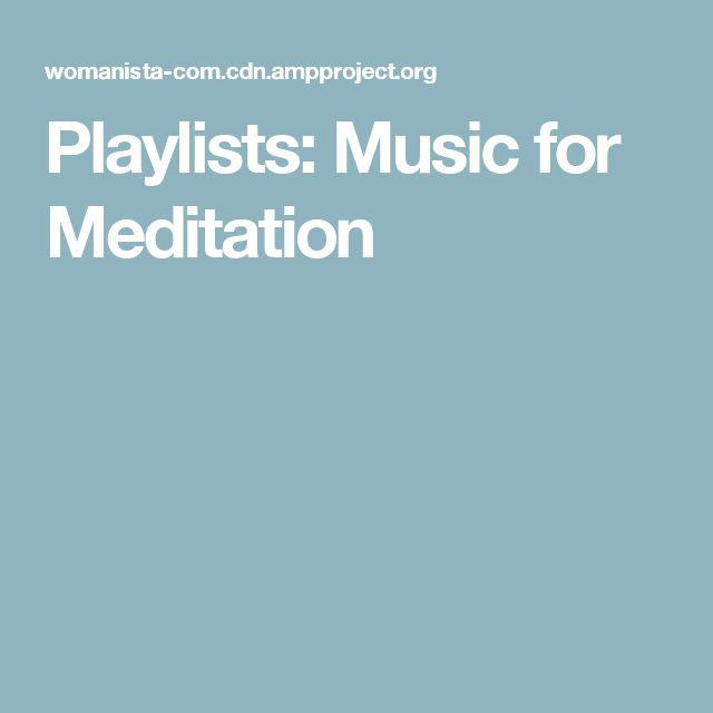 Playlists: Music for Meditation