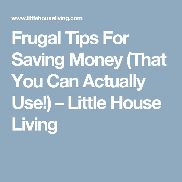 Frugal Tips For Saving Money (That You Can Actually Use!) – Little House Living