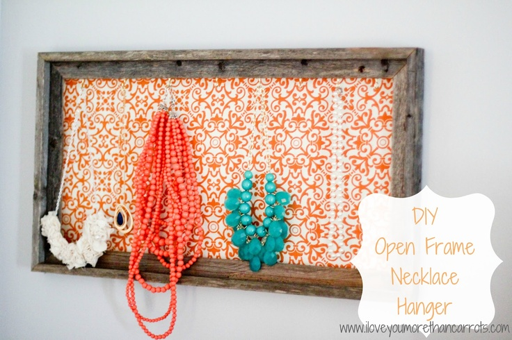 I Love You More Than Carrots: DIY Open Frame Necklace Hanger {For Under $25!}