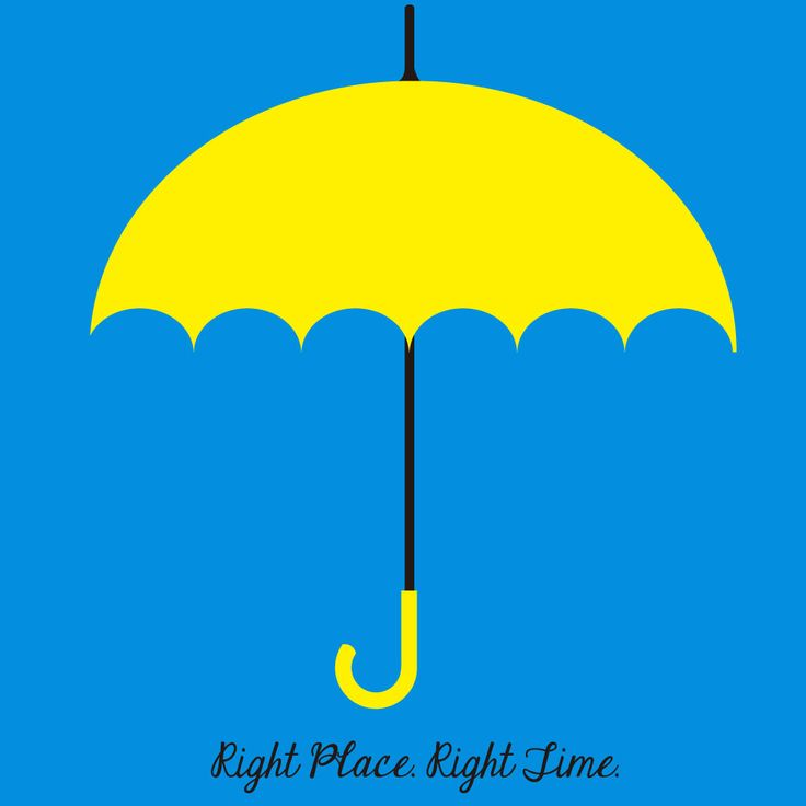Right Place Right Time Yellow Umbrella  - How I Met Your Mother