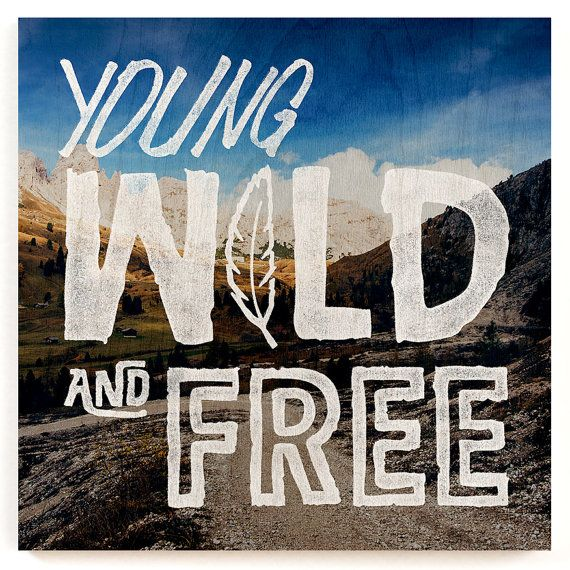 Young Wild And Free Wood Print Wild And Free Quote por Woodums
