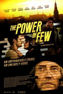 The Power of Few (2013)-Christopher Walken, Jordan Prentice, Christian Slater--directed by Leone Marucci.  it opens with the ending scene of the movie and then goes back to show each person's movements building up to that moment and then throws in a twist.  really enjoyed this one