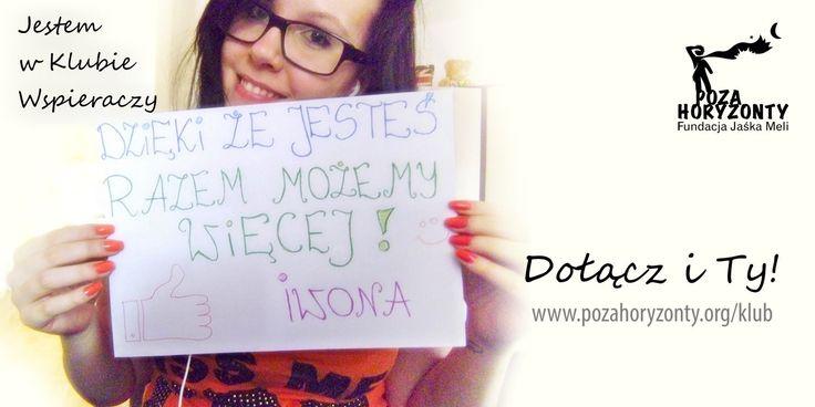Iwona twierdzi, że razem możemy więcej. Sprawdź: http://pozahoryzonty.org/klub