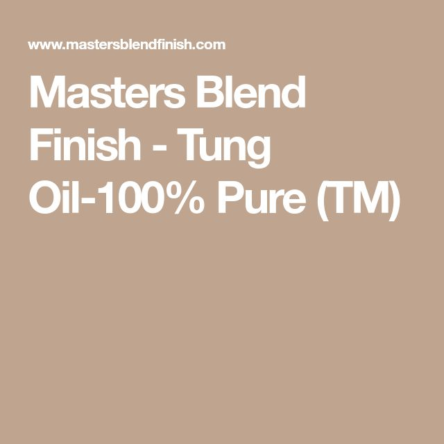 Masters Blend Finish - Tung Oil-100% Pure (TM)