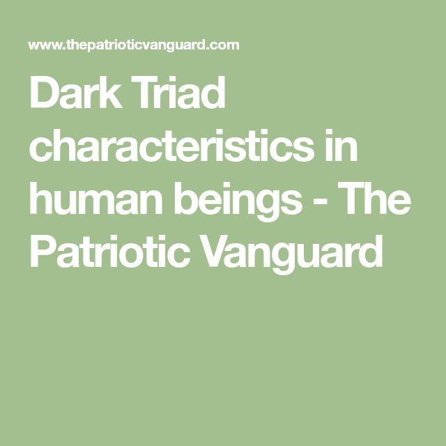 Dark Triad characteristics in human beings - The Patriotic Vanguard