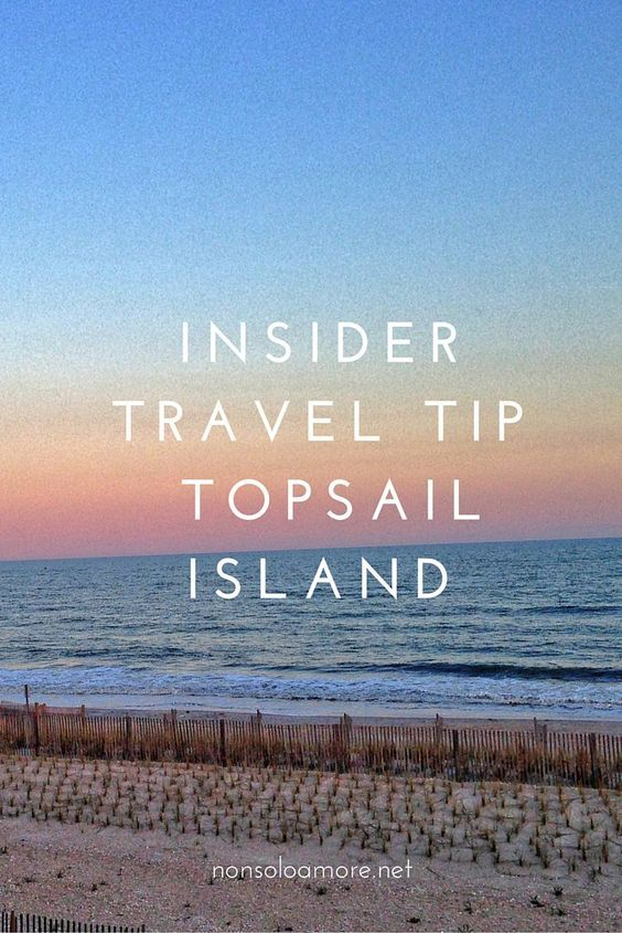 Travel tips for Topsail Island