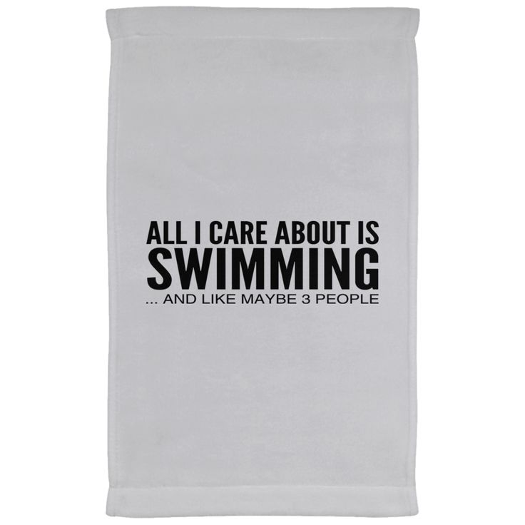 All I Care About Is Swimming And Like Maybe 3 People Kitchen Towels