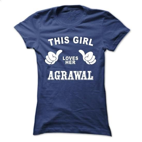 This girl loves her AGRAWAL - #funny shirt #shirt for teens. BUY NOW => https://www.sunfrog.com/Names/This-girl-loves-her-AGRAWAL-tfpldzzzlp-Ladies.html?60505