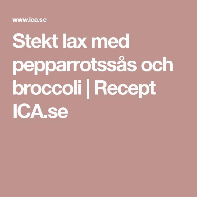 Stekt lax med pepparrotssås och broccoli | Recept ICA.se