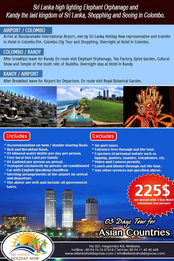 03 Days in Sri Lanka high lighting Elephant Orphanage and Kandy the last kingdom of Sri Lanka, Shopphing and Seeing in Colombo.  http://www.srilankaholidaynow.com/main/tourdetails/77  Sri Lanka Holiday Now No 321, Negombo Rd, Welisara.  Hotline : 00 94 76 76 51515 (24 Hrs)  Tel: 00 94 11 45 45 668 Web : www.srilankaholidaynow.com E-mail : info@srilankaholidaynow.com  #srilankaholidaynow