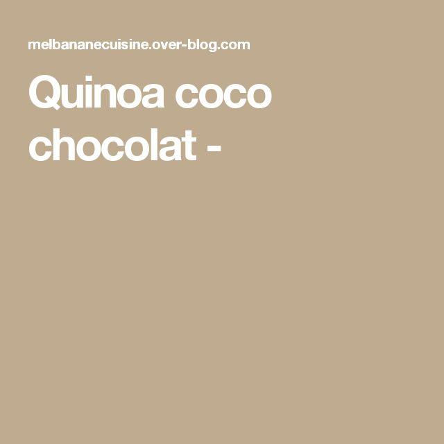 Quinoa coco chocolat  -
