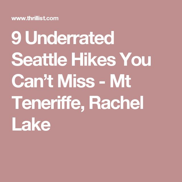 9 Underrated Seattle Hikes You Can't Miss - Mt Teneriffe, Rachel Lake