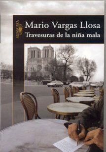 Otra gran historia del buenazo de Vargas Llosa. Amores, encuentros y desencuentros de la niña mala.