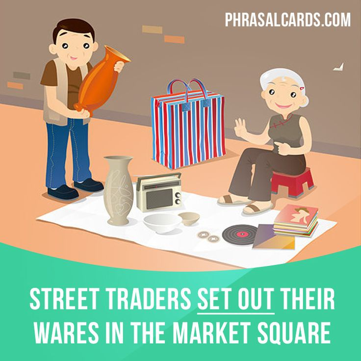 """Set out"" means ""to put something where it can be seen or used"". Example: Street traders set out their wares in the market square"