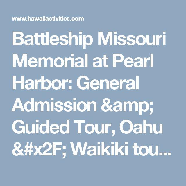 Battleship Missouri Memorial at Pearl Harbor: General Admission & Guided Tour, Oahu / Waikiki tours & activities, fun things to do in Oahu / Waikiki | HawaiiActivities.com