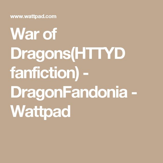 War of Dragons(HTTYD fanfiction) - DragonFandonia - Wattpad