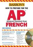 How to Prepare for the AP French with Audio CDs (Barron's How to Prepare for AP French)