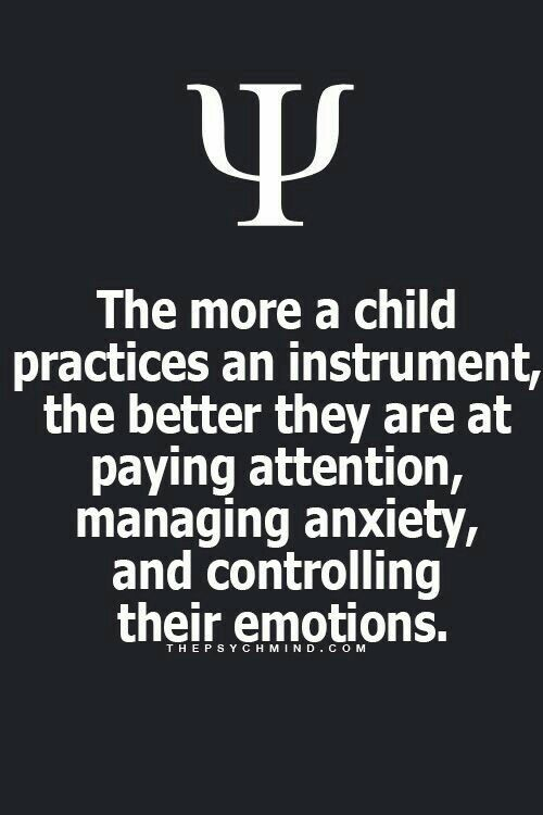the more a child practices an instrument, the better they are at paying attention, managing anxiety, and controlling their emotions.