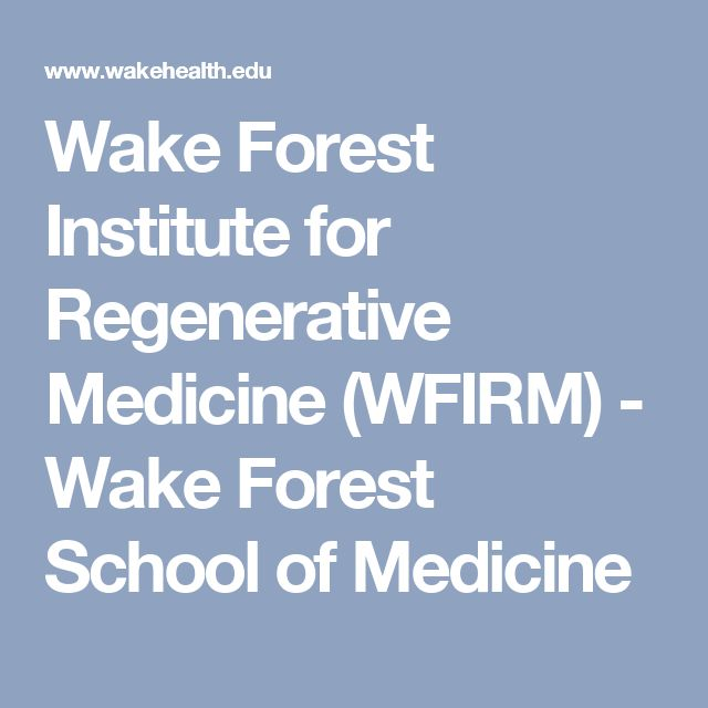 Wake Forest Institute for Regenerative Medicine (WFIRM) - Wake Forest School of Medicine