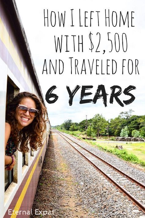How I Left Home with $2,500 and Traveled the World for 6 Years