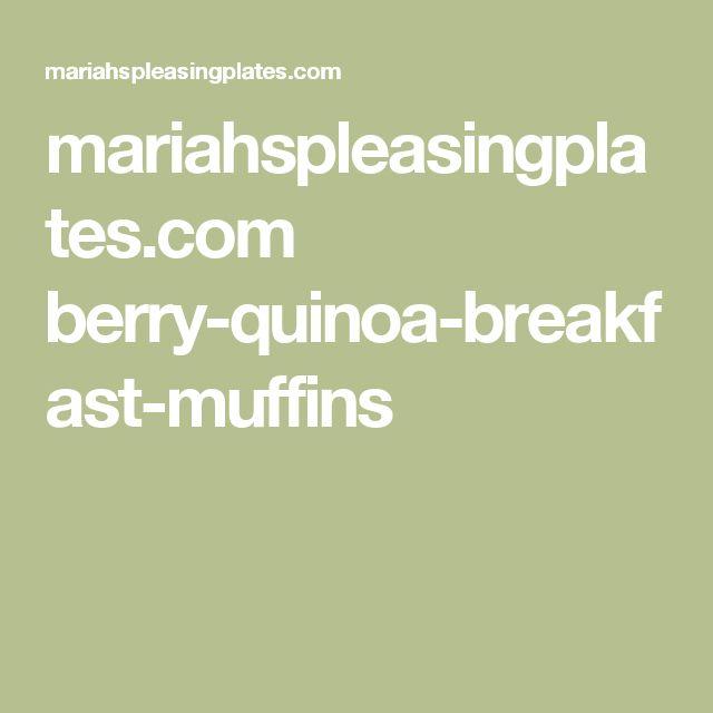 mariahspleasingplates.com berry-quinoa-breakfast-muffins