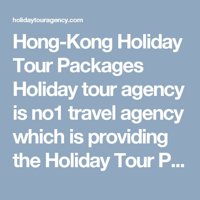 Hong-Kong Holiday Tour Packages  Holiday tour agency is no1 travel agency which is providing the Holiday Tour Packages Hong-Kong, Hong-Kong Holiday Tour Packages, cheap Holiday Tour Packages Hong-Kong, Best Holiday Tour Packages for Hong-Kong, Hong-Kong Holiday.