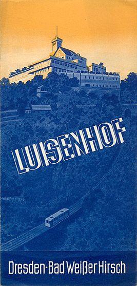 """""""Luisenhof - Dresden - Bad Weisser Hirsch,"""" circa 1932. Front cover"""