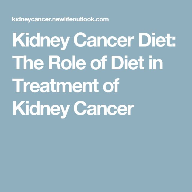 Kidney Cancer Diet: The Role of Diet in Treatment of Kidney Cancer